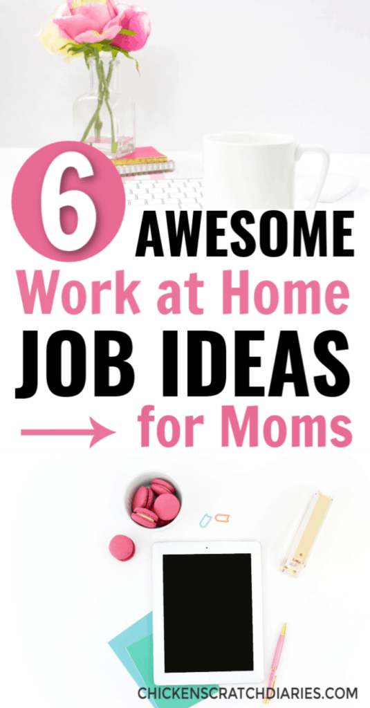 Image with text: 6 awesome work at home job ideas for moms