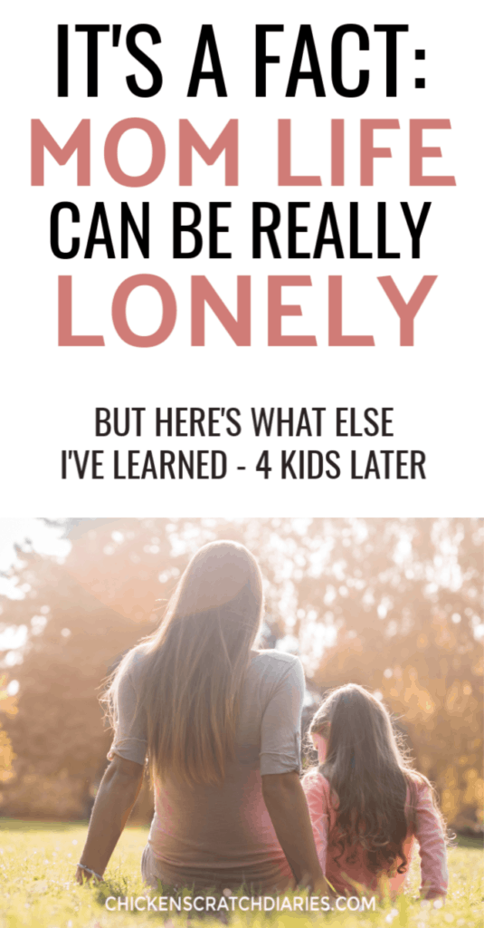 Image with text: It's a fact: Mom Life can be really lonely (but here's what I've learned 4 kids later)