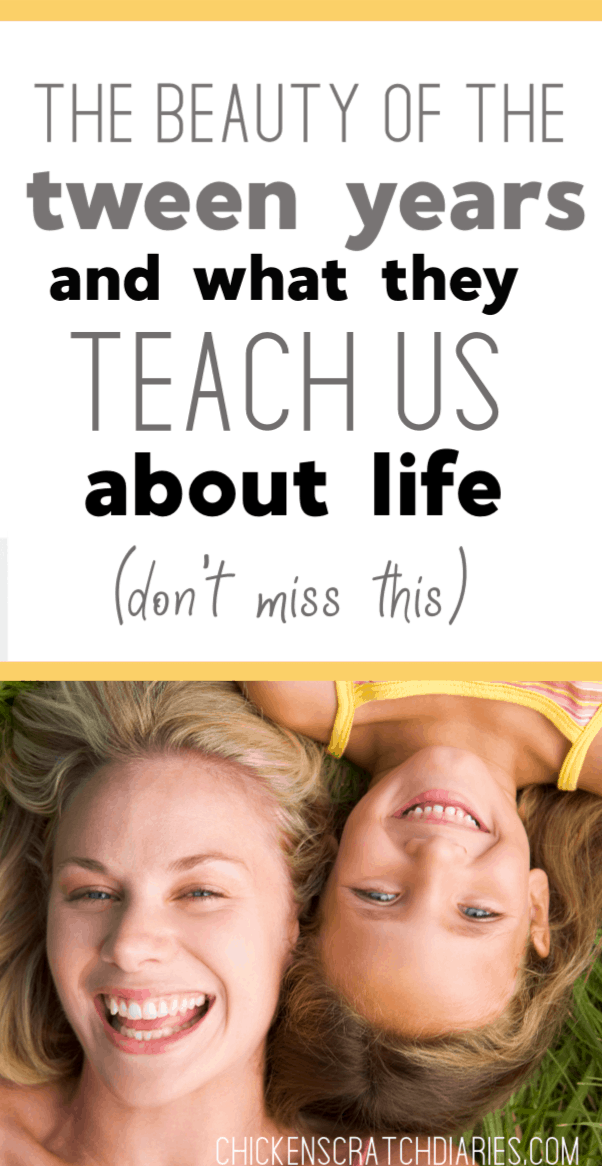 What do raising tweens teach us about life? More than we realize. Don't miss these important truths about the tween years. #Tweens #Parenting #Girls #RaisingKids