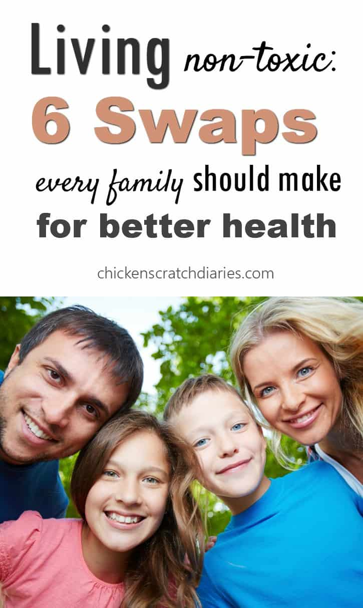 Non Toxic Living: from cleaning products to snacks for kids - these healthy swaps make a difference! #NonToxic #NaturalLiving #HealthTips #Family