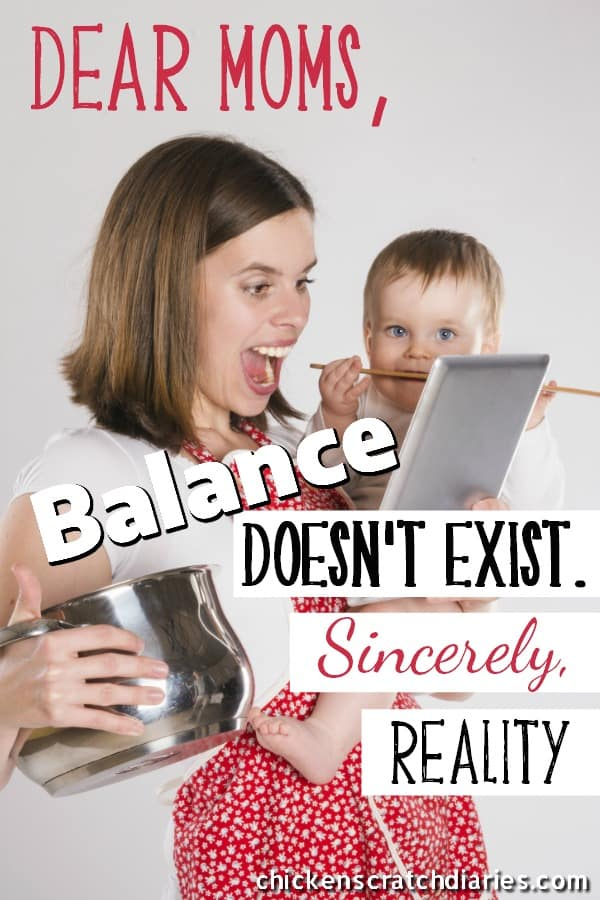 Finding Balance as a Mom - it's not really possible. Do this instead! #MomLife #Perspective #Faith #PurposefulLiving #Encouragement