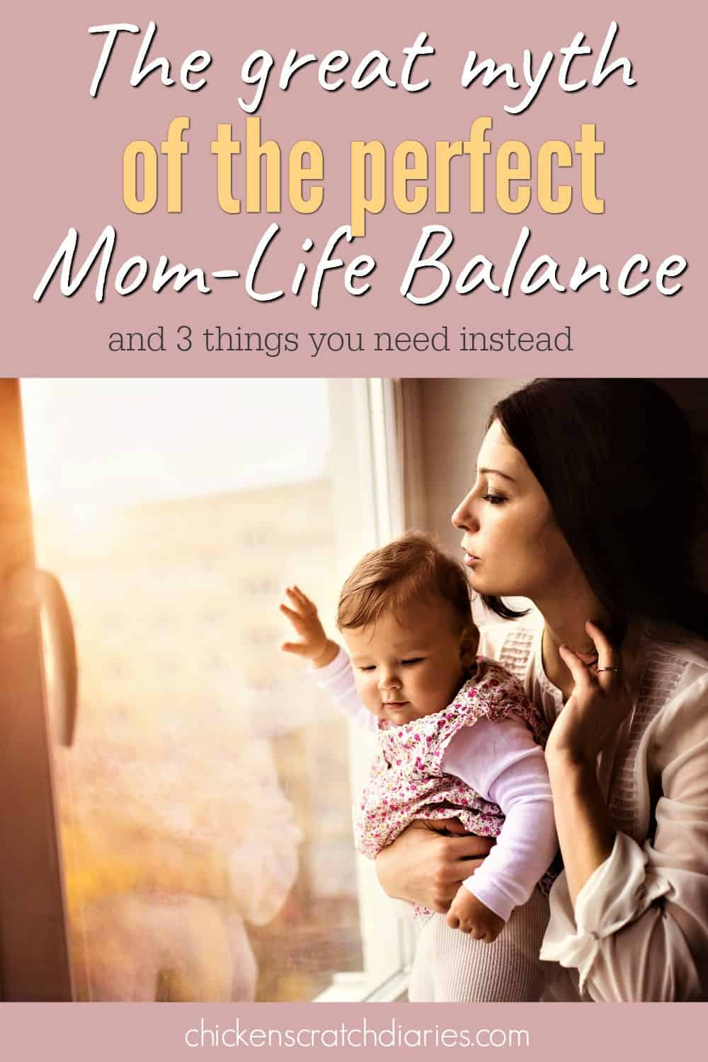 The Myth of the Perfect Mom Life Balance