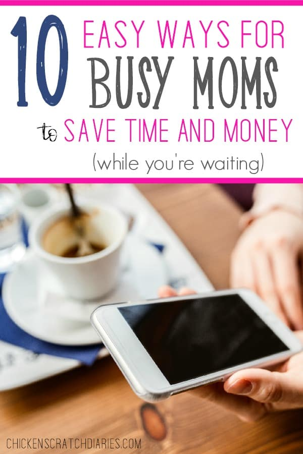 Organized Mom Hacks that will save time and money. Things to do from your phone when you have just a few minutes (instead of getting lost on Instagram!) #OrganizingLife #SaveMoney #Budgeting #MomLife #Motherhood #Homemaking