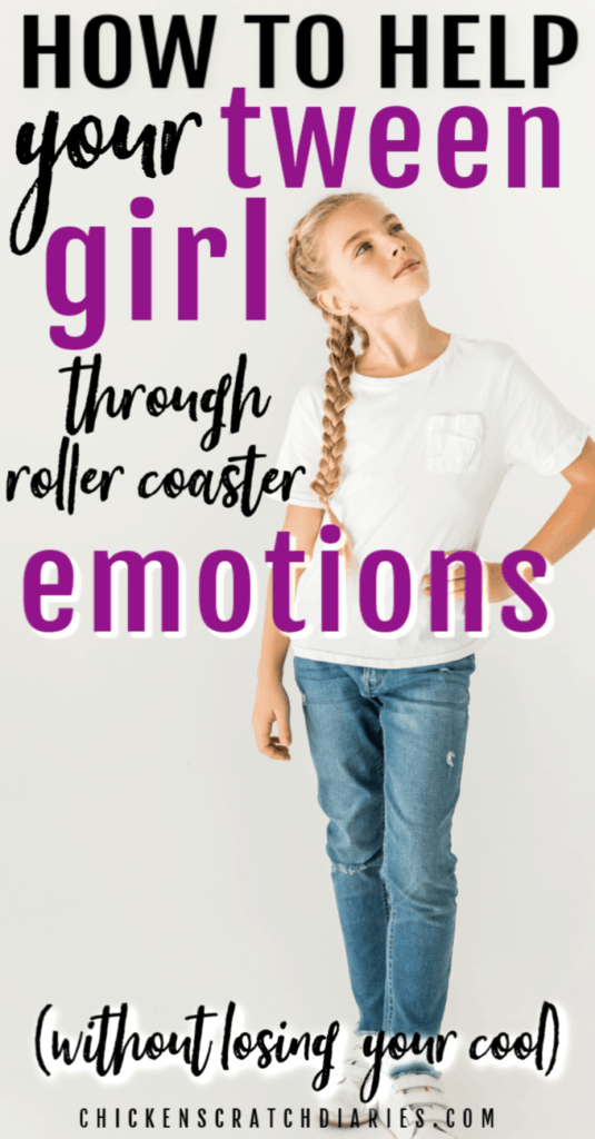 Image of girl with hand on hip with text: How to help you tween girl through roller coaster emotions (without losing your cool)