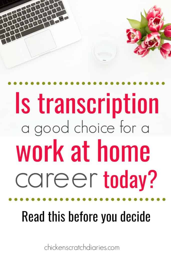 Transcription- a good work at home career today?
