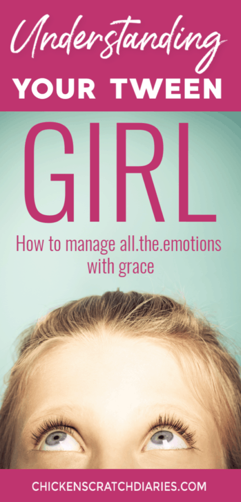 Understanding your tween daughter and all the emotions that come with raising girls. You can do it, mom! Parenting preteens doesn't have to be so stressful. #Parenting #Tweens #Daughters #RaisingGirls #Emotions