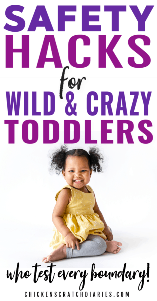 Image of smiling toddler with text: Safety Hacks for wild and crazy toddlers who test every boundary