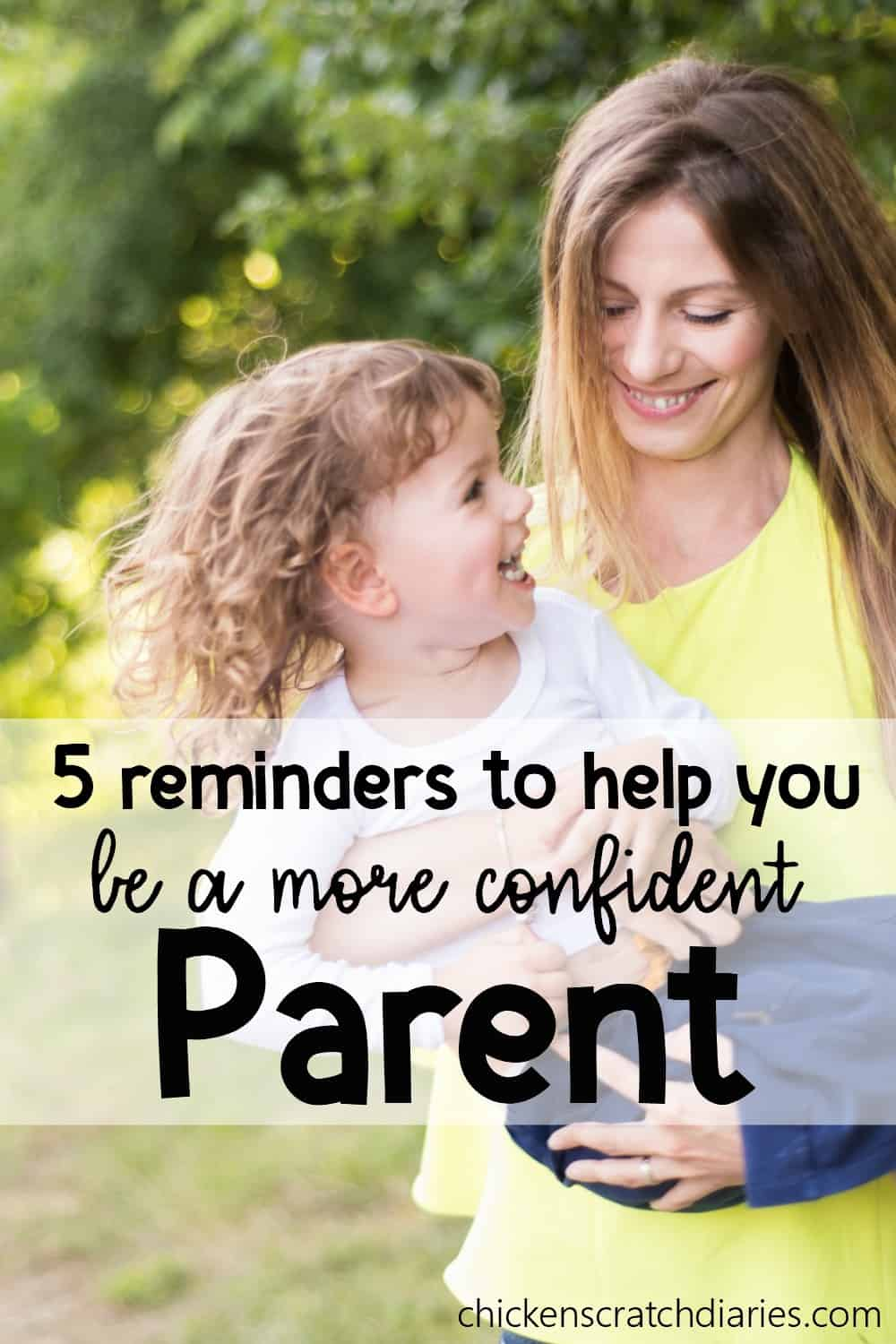 Confident parents raise confident kids. How to have confidence in yourself when everyone has an opinion about parenting.
