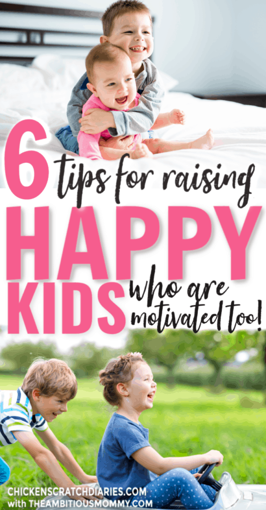 Image with text: 6 tips for raising happy kids who are motivated too!