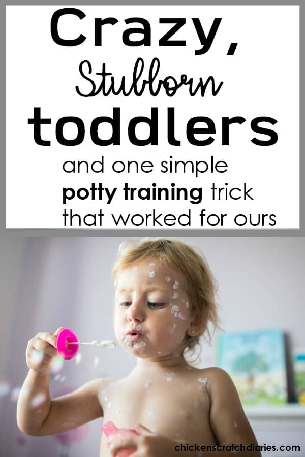 Potty training for crazy stubborn toddlers: It CAN be done! #PottyTraining #ToddlerLife #Parenting