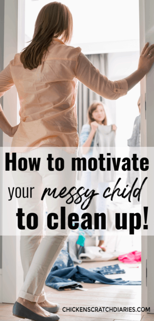 Image with text: how to motivate your messy child to clean up!