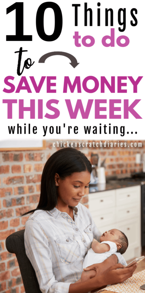 Image with text: 10 Ways to Save Money This Week...while you're waiting