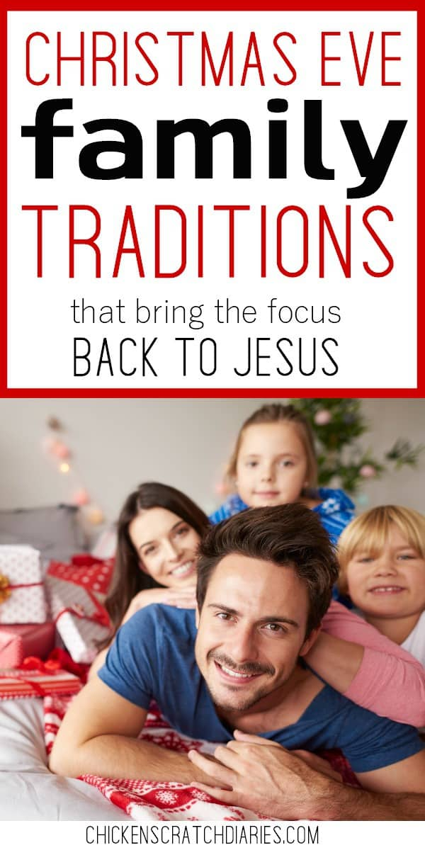 Christmas Eve traditions that focus on the true meaning of Christmas- Jesus! #Christmas #Traditions #ChristianParenting #Parenting #Family