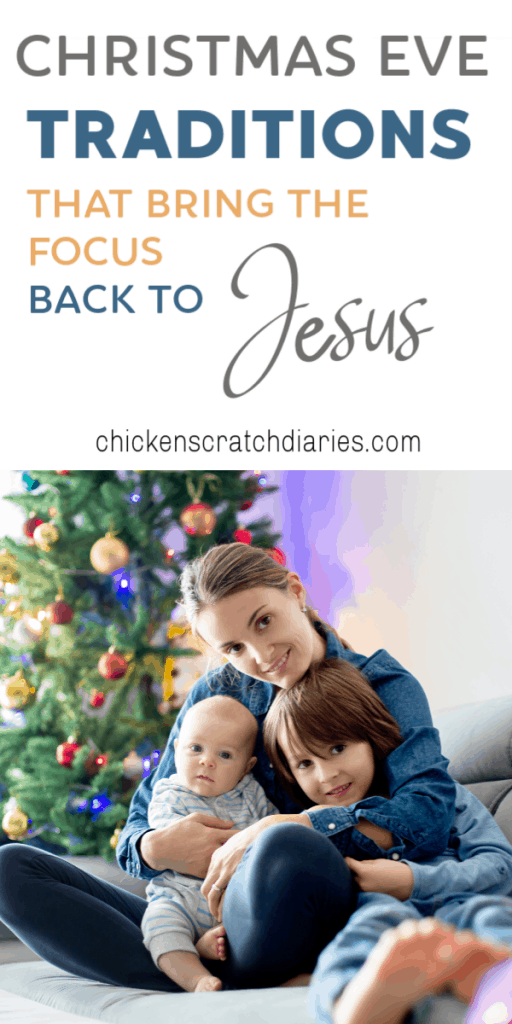 Christmas Eve traditions for families of faith who want to remember the real reason for the celebration! #ChristmasEve #Family #Kids #Jesus #Faith #Parenting
