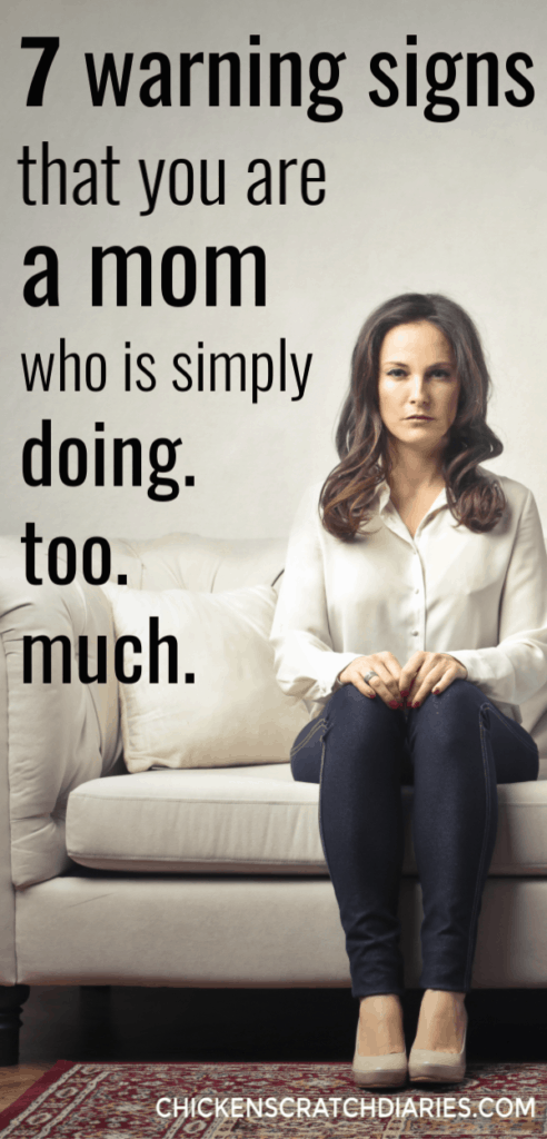 Image with text: 7 warning signs you are a mom who is simply doing too much