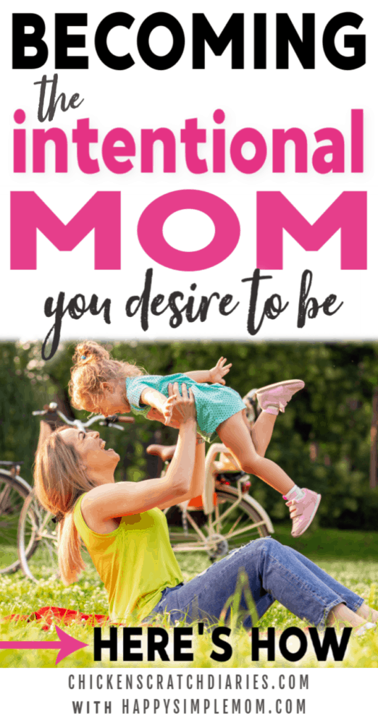 Becoming the intentional mom you desire to be: here's how