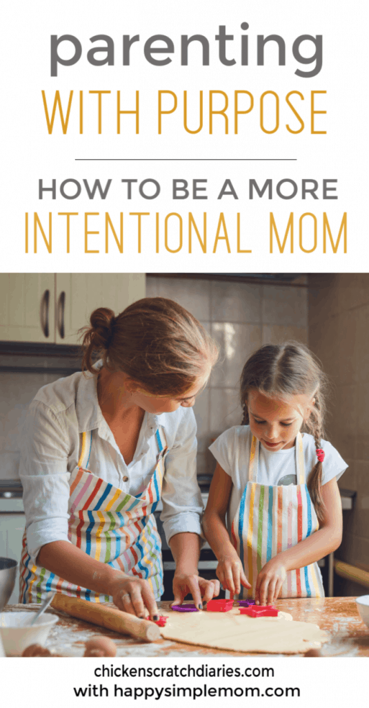 Being intentional in parenting isn't rocket science...it just takes, well, intention. Here's some easy ways we can be more present and purposeful as moms.