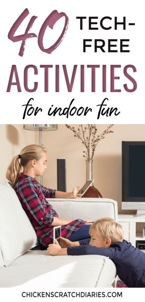 Image with text: 40 tech -free activities for indoor fun