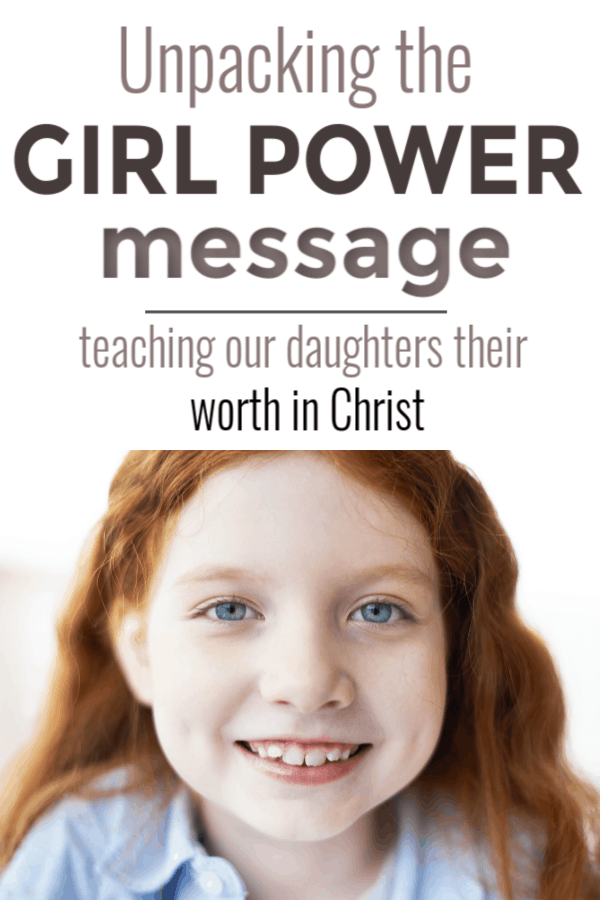 "Raising girls who understand ""girl power"" from a Biblical perspective. Learning self worth comes from God and how to communicate this to our daughters. #GirlPower #GodlyGirls #ChristianParenting #SelfWorth #RaisingGirls"