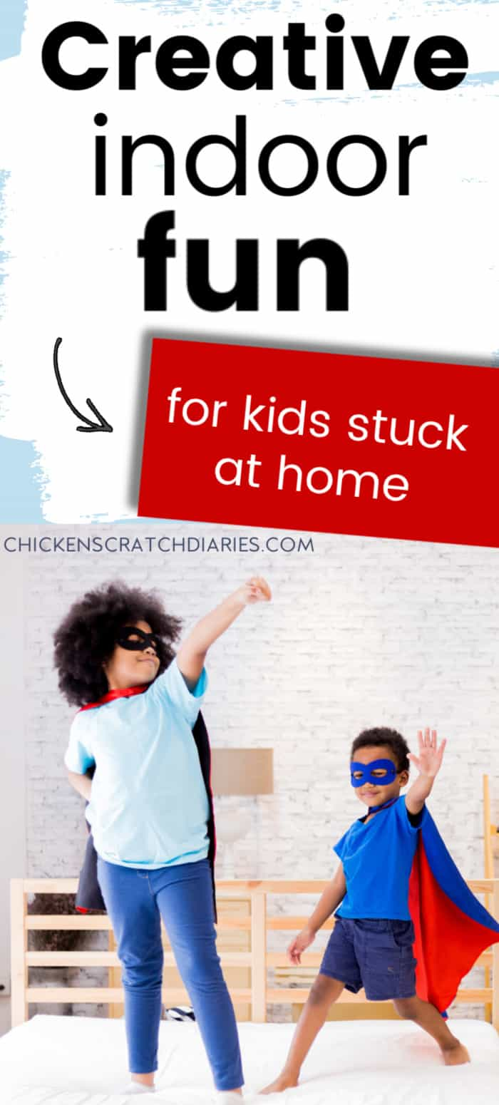 fun things for kids to do inside when stuck at home