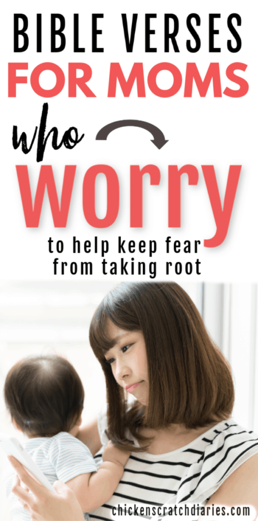 Image with text: Bible verses for moms who worry - to help keep fear from taking root