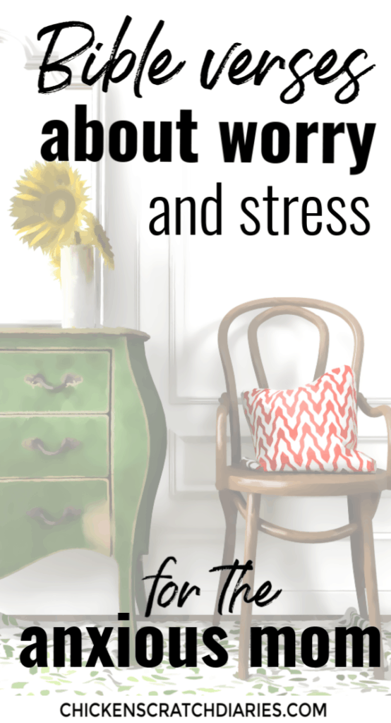 Image with text: Bible verses about worry and stress for the anxious mom