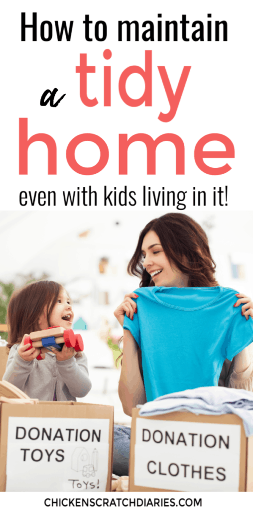 Image with text: How to maintain a tidy home- even with kids living in it!