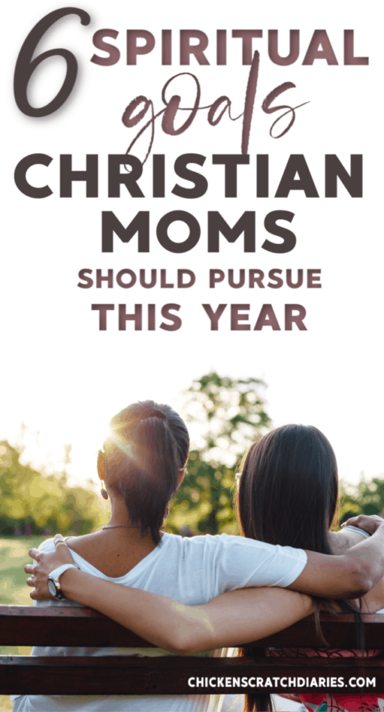 Encouragement for Christian moms to have a purposeful year in your walk with God and in all things parenting as a result. #ChristianMotherhood #Faith #Purpose #Parenting #Goals #QuietTime #Grace