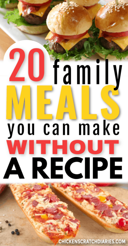 Image of food with text: 20 family meals you can make without a recipe