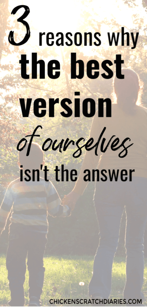 Image with text: Why the best version of ourselves isn't the answer