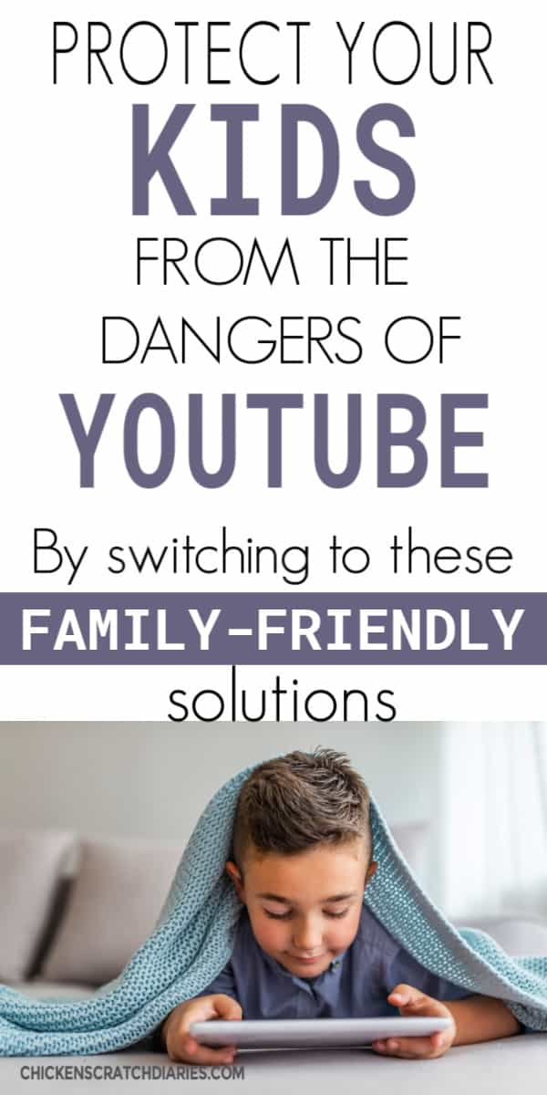 Dangers of YouTube for Kids and alternatives