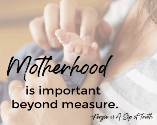 Quotes about being a mom- image: A Sip of Truth blog