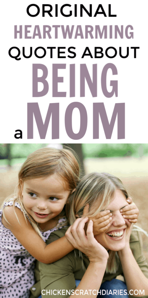 Image with text: Original heartwarming quotes about being a mom