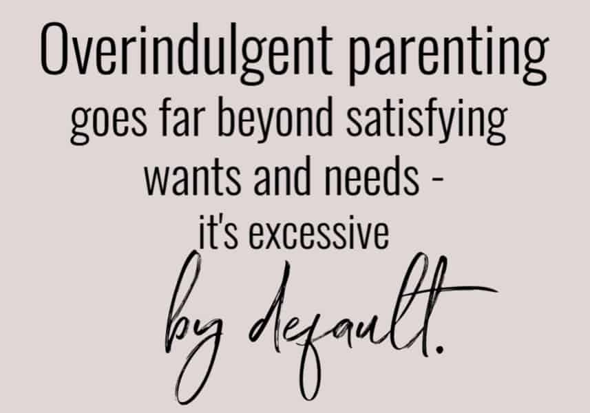 Definition of overindulgent parenting