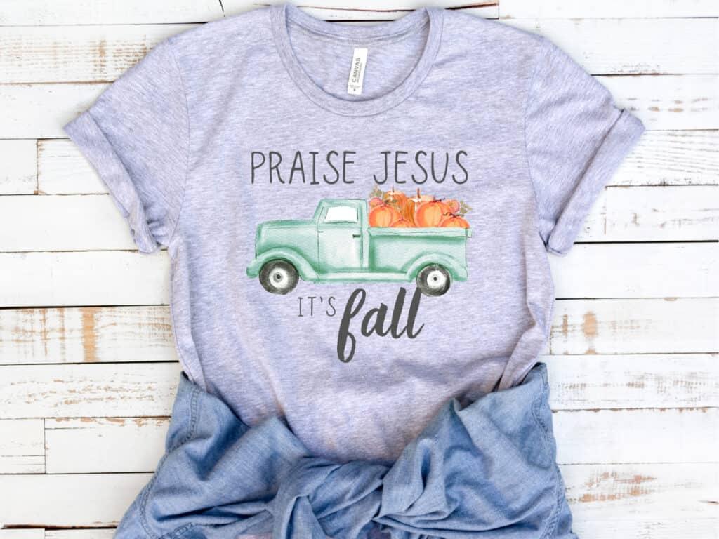 Praise Jesus it's fall-tshirt image
