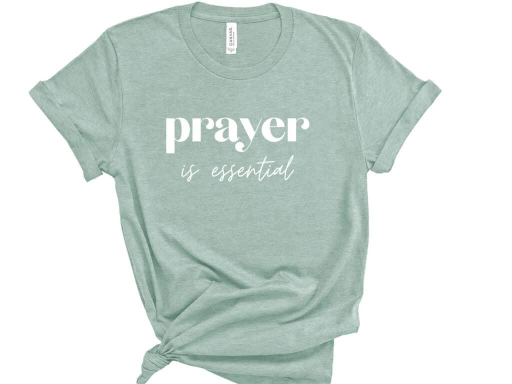 prayer is essential t-shirt image