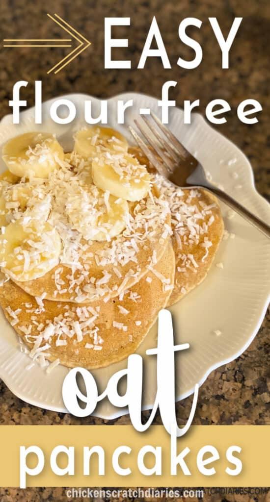 Easy flour-free oat pancakes